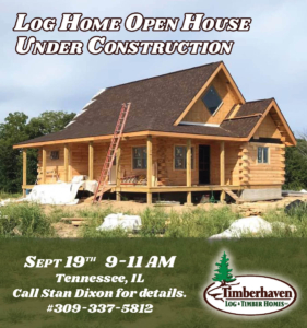 log home being built, Illinois log home open house under construction, open house, log home open house, log home under construction, Illinois event, local event, Illinois log home, Timberhaven